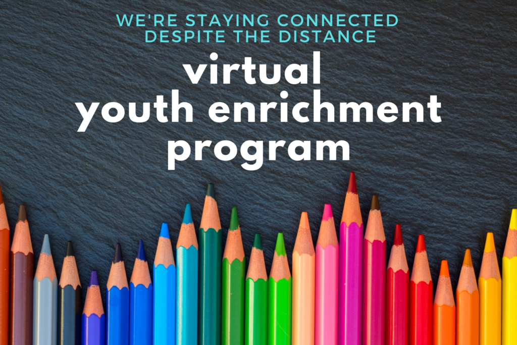 we're staying connected despite the distance - virtual youth enrichment program